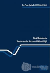 Türk Hukukunda Bankaların Sır Saklama Yükümlülüğü