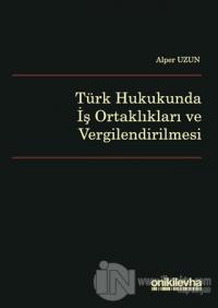 Türk Hukukunda İş Ortaklıkları ve Vergilendirilmesi