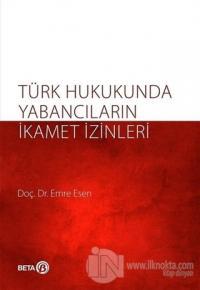 Türk Hukukunda Yabancıların İkamet İzinleri Emre Kesen