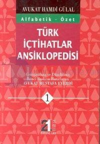 Türk İçtihatlar AnsiklopedisiAlfabetik - Özet(3 Cilt Takım)