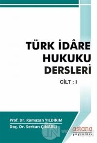 Türk İdare Hukuku Dersleri Cilt - 1
