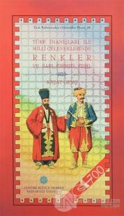 Türk İnanışları ile Milli Geleneklerinde Renkler ve Sarı Kırmızı Yeşil