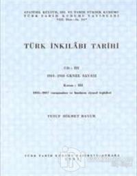Türk İnkilabı Tarihi Cilt 3 1914- 1918 Genel Savaşı  Kısım 3 Savaşın Sonu
