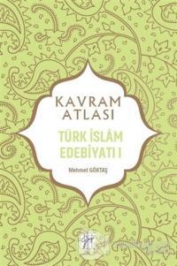 Türk İslam Edebiyatı 1 - Kavram Atlası