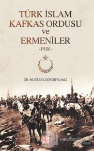 Türk İslam Kafkas Ordusu  ve Ermeniler