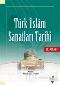 Türk İslam Sanatları Tarihi - El Kitabı %25 indirimli Hakkı Acun