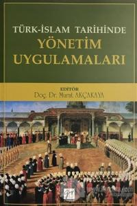Türk-İslam Tarihinde Yönetim Uygulamaları