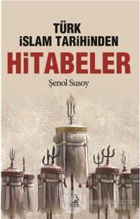 Türk İslam Tarihinden Hitabeler %20 indirimli Şenol Susoy
