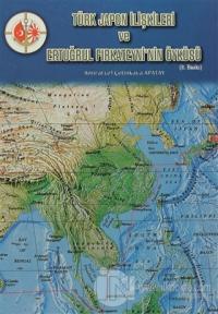 Türk Japon İlişkileri ve Ertuğrul Fırkateyninin Öyküsü