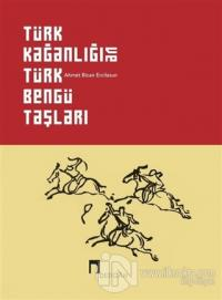 Türk Kağanlığı ve Türk Bengü Taşları (Ciltli) Ahmet Bican Ercilasun