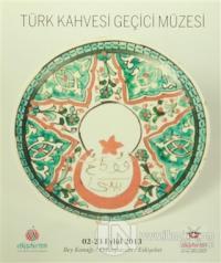 Türk Kahvesi Geçici Müzesi
