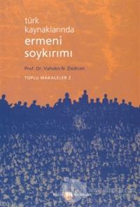 Türk Kaynaklarında Ermeni Soykırımı Toplu Makaleler 2