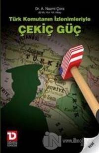 Türk Komutanın İzlenimleriyle Çekiç Güç