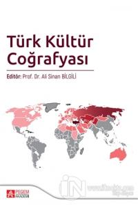 Türk Kültür Coğrafyası Ali Sinan Bilgili