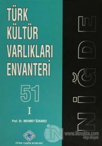 Türk Kültür Varlıkları Envanteri 1 - 51 Niğde Mehmet Özkarcı