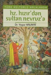Türk Kültürlü Halklarda Hz. Hızır'dan Sultan Nevruz'a