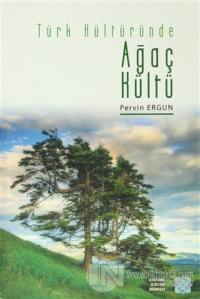 Türk Kültüründe Ağaç Kültü (Ciltli)