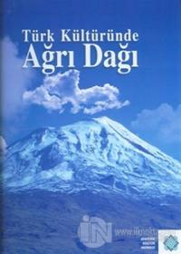 Türk Kültüründe Ağrı Dağı (Ciltli)