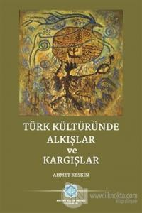 Türk Kültüründe Alkışlar ve Kargışlar