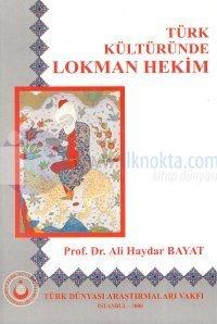 Türk Kültüründe Lokman Hekim Ali Haydar Bayat