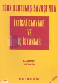 Türk Kurtuluş Savaşı'nda İrticai Olaylar ve İç İsyanlar