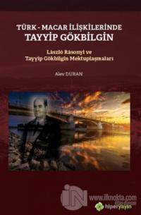 Türk - Macar İlişkilerinde Tayyip Gökbilgin