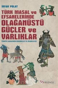 Türk Masal ve Efsanelerinde Olağanüstü Güçler ve Varlıklar