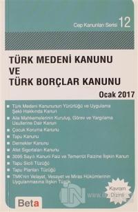 Türk Medeni Kanunu ve Türk Borçlar Kanunu Ocak 2017 Kolektif