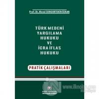 Türk Medeni Yargılama Hukuku Ve İcra-İflas Hukuku Pratik Çalışmaları