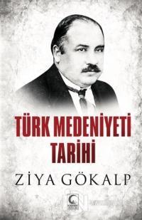 Türk Medeniyeti Tarihi Ziya Gökalp
