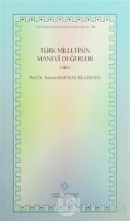 Türk Milletinin Manevi Değerleri
