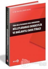 Türk Milletlerarası Usul Hukukunda Milletlerarası Derdestlik ve Bağlan
