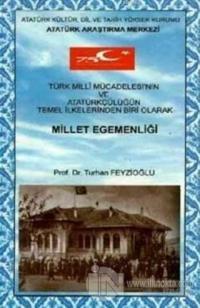 Türk Milli Mücadelesinin ve Atatürkçülüğün Temel İlkelerinden Biri Olarak Millet Egemenliği