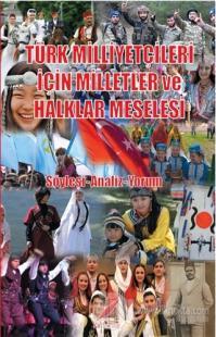 Türk Milliyetçileri İçin Milletler ve Halklar Meselesi
