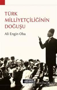 Türk Milliyetçiliğinin Doğuşu Ali Engin Oba