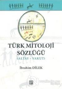 Türk Mitoloji Sözlüğü (Altay - Yakut)