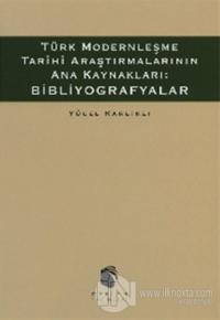 Türk Modernleşme Tarihi Araştırmalarının Ana Kaynakları: Bibliyografyalar