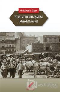 Türk Modernleşmesi ve İktisadi Zihniyet