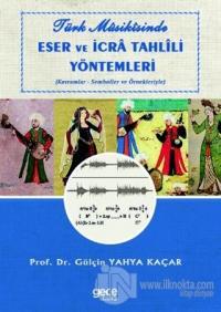 Türk Musikisinde Eser ve İcra Tahlili Yöntemleri