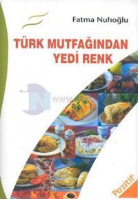 Türk Mutfağından Yedi Renk