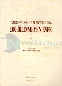 Türk Müziği Repertuarına 100 Bilinmeyen Eser 1