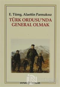 Türk Ordusu'nda General Olmak