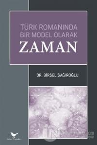 Türk Romanında Bir Model Olarak Zaman