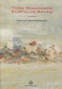 Türk Romanında Kurtuluş Savaşı