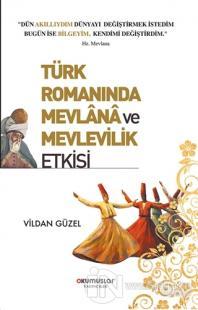 Türk Romanında Mevlana ve Mevlevilik Etkisi