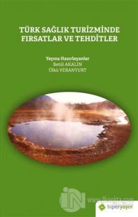 Türk Sağlık Turizminde Fırsatlar ve Tehditler