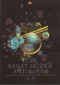 Türk Sanat Müziği Antolojisi A-F