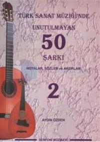 Türk Sanat Müziği'nde Unutulmayan 50 Şarkı - 2