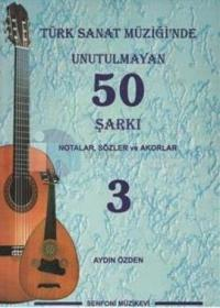 Türk Sanat Müziği'nde Unutulmayan 50 Şarkı - 3 Aydın Özden