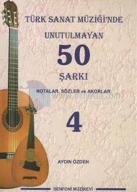 Türk Sanat Müziği'nde Unutulmayan 50 Şarkı - 4